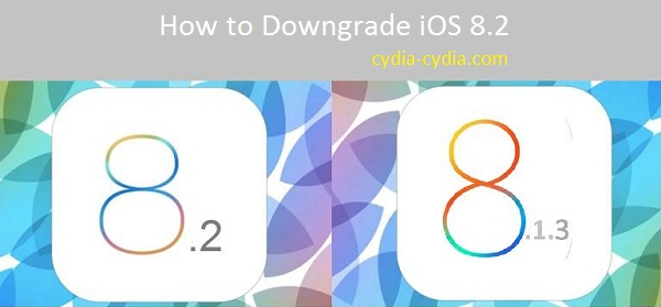 Downgrade iOS 8.2 to iOS 8.1.3.