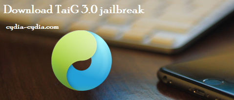 Download TaiG 3.0 jailbreak