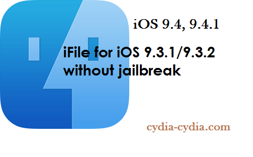 Inatall iFile for iOS 9 3 3/9 4/9 4 1and iOS 10 Without jailbreak