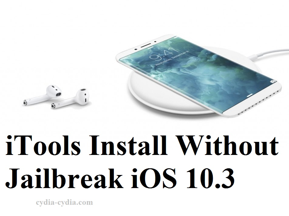 iTools Install without Jailbreak iOS 10.3