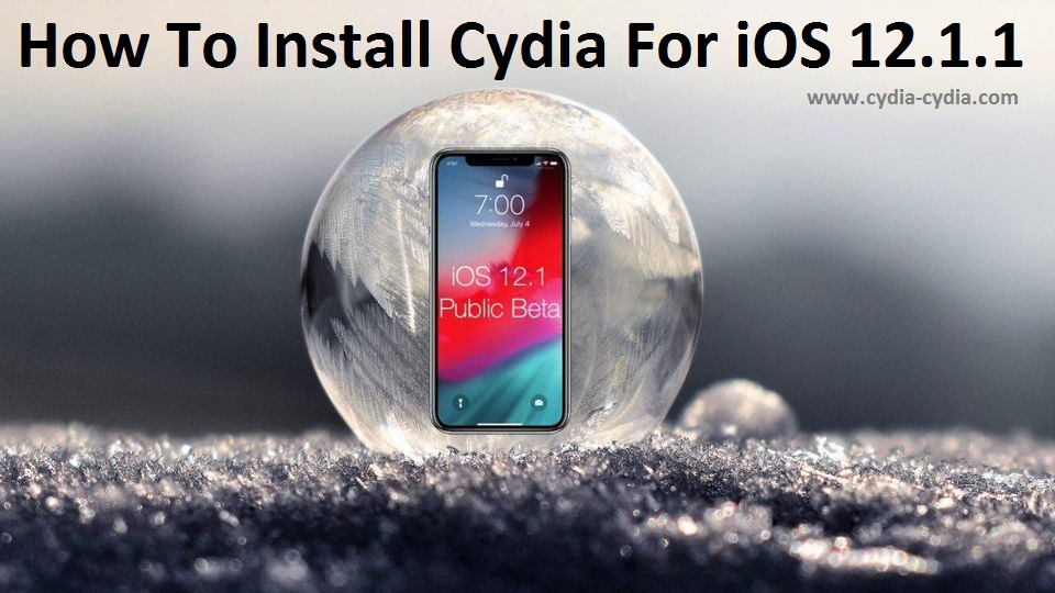 How To Install Cydia For iOS 12.1.1
